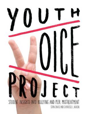 Youth Voice Project: Student Insights into Bullying and Peer Mistreatment - Davis, Stan, and Nixon, Charisse L.