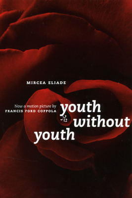 Youth Without Youth - Eliade, Mircea, and Calinescu, Matei (Editor), and Ricketts, Mac Linscott (Translated by)