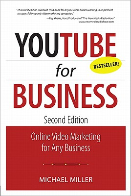 YouTube for Business: Online Video Marketing for Any Business - Miller, Michael