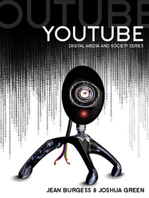 Youtube: Online Video and Participatory Culture - Burgess, Jean