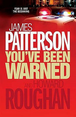 You've Been Warned - Patterson, James, and Roughan, Howard