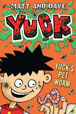 Yuck's Pet Worm: And Yuck's Rotten Joke - Matt and Dave