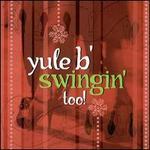 Yule B Swingin' Too