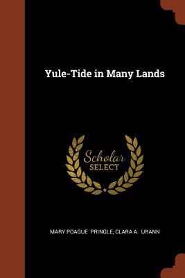 Yule-Tide in Many Lands - Pringle, Mary Poague
