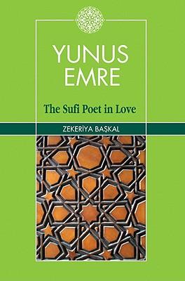 Yunus Emre: The Sufi Poet in Love - Baskal, Zekeriya