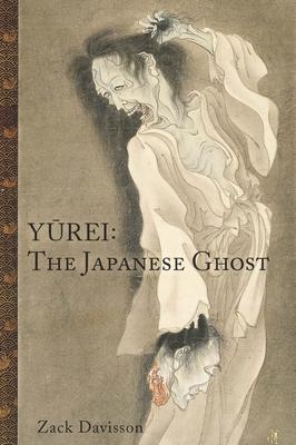 Yurei: The Japanese Ghost - Davisson, Zack