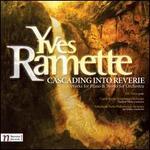 Yves Ramette: Cascading into Reverie