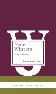 Yvor Winters: Selected Poems - Winters, Yvor