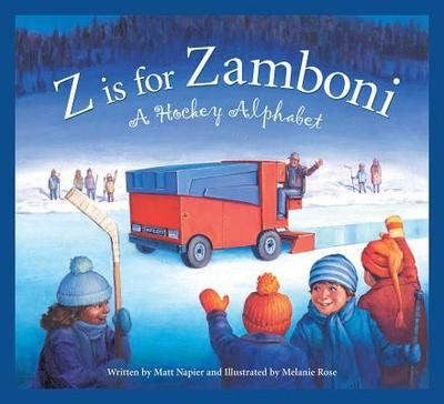 Z Is for Zamboni: A Hockey Alphabet - Napier, Matt