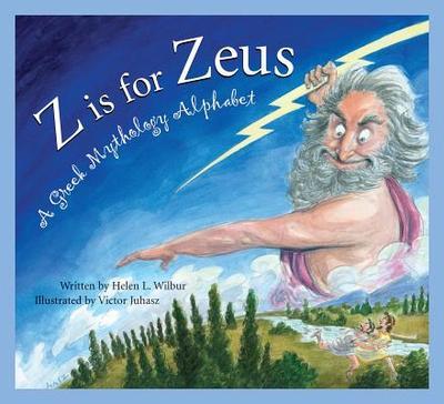 Z Is for Zeus: A Greek Mythology Alphabet - Wilbur, Helen L