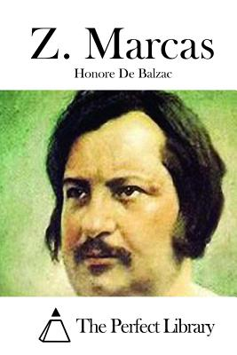 Z. Marcas - De Balzac, Honore, and The Perfect Library (Editor)