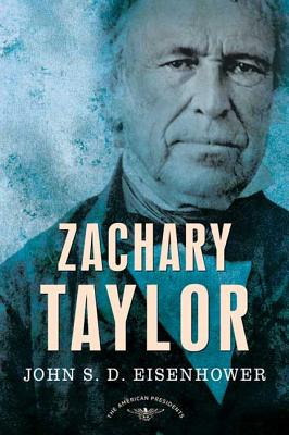 Zachary Taylor - Eisenhower, John S D, Mr.
