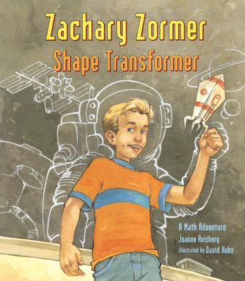 Zachary Zormer Shape Transformer: A Math Adventure - Reisberg, Joanne A