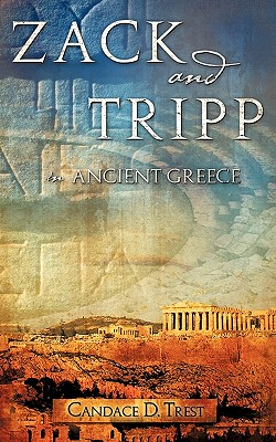 Zack and Tripp in Ancient Greece - Trest, Candace D