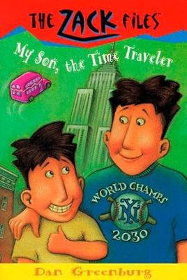 Zack Files 08: My Son, the Time Traveler - Greenburg, Dan