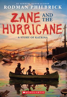 Zane and the Hurricane: A Story of Katrina - Philbrick, Rodman