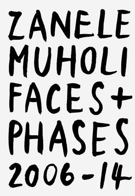 Zanele Muholi: Faces + Phases 2006-14 - Muholi, Zanele