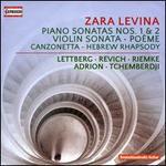 Zara Levina: Piano Sonatas Nos. 1 & 2; Violin Sonata; Poème; Canzonetta; Hebrew Rhapsody