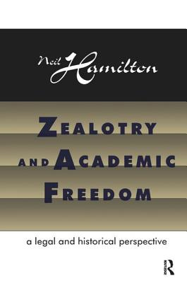 Zealotry and Academic Freedom - Hamilton, Neil