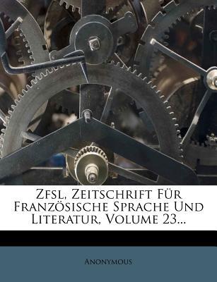 Zeitschrift Fur Franzosische Sprache Und Litteratur. - Anonymous