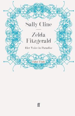 Zelda Fitzgerald: Her Voice in Paradise - Cline, Sally