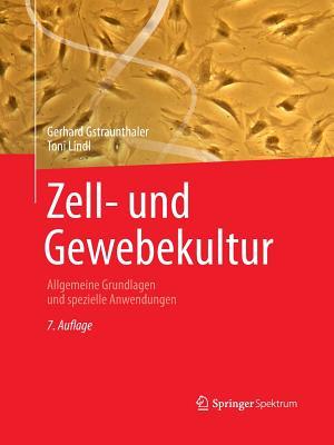 Zell- Und Gewebekultur: Allgemeine Grundlagen Und Spezielle Anwendungen - Gstraunthaler, Gerhard, and Lindl, Toni