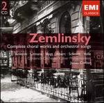 Zemlinsky: Complete choral works and orchestral songs
