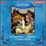 Zemlinsky: Seejungfrau; Sarema; Sinfonietta