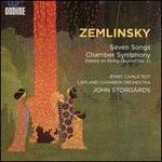 Zemlinsky: Seven Songs; Chamber Symphony