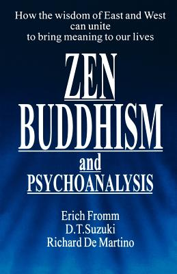 Zen Buddhism and Psychoanalysis - Fromm, Erich, and etc.