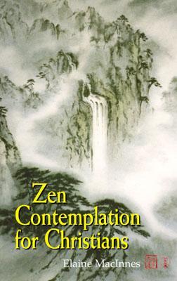 Zen Contemplation for Christians - MacInnes, Elaine