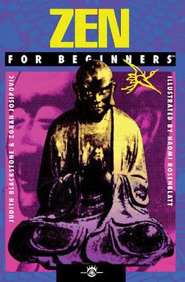 Zen for Beginners - Blackstone, Judith, PH.D., and Josipovic, Zoran