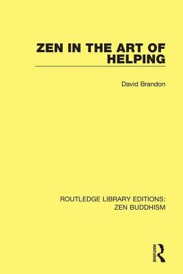 Zen in the Art of Helping - Brandon, David