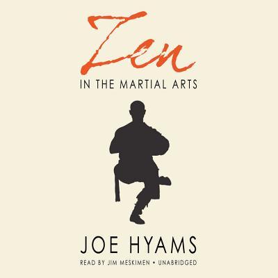Zen in the Martial Arts - Hyams, Joe, and Meskimen, Jim, Mr. (Read by)