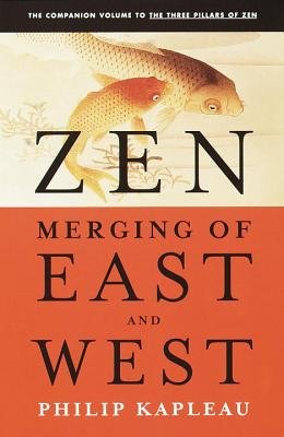 Zen: Merging of East and West - Kapleau, Roshi P