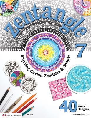 Zentangle 7: Inspiring Circles, Zendalas & Shapes - McNeill, Suzanne