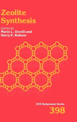 Zeolite Synthesis - Occelli, Mario L (Editor), and Robson, Harry E (Editor)