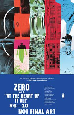 Zero Volume 2: At the Heart of It All - Del Rey, Vanesa R. (Artist), and Taylor, Matt (Artist), and Bellaire, Jordie (Artist)