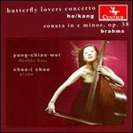 Zhan-hao Ho, Chen Kang: Butterfly Lovers Concerto; Johannes Brahms: Sonata in E minor, Op. 38