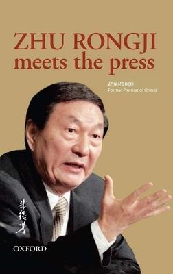 Zhu Rongji Meets the Press - Zhu, Rongji