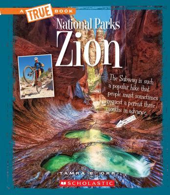 Zion (a True Book: National Parks) - Orr, Tamra B