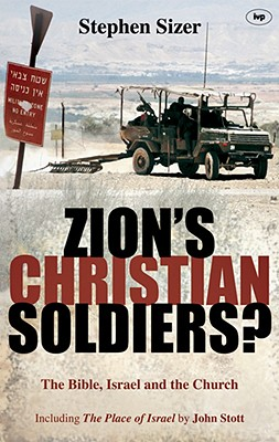 Zion's Christian Soldiers?: The Bible, Israel and the Church - Sizer, Stephen