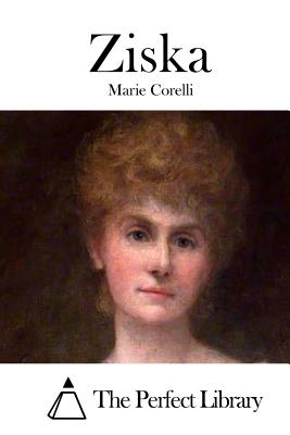 Ziska - Corelli, Marie, and The Perfect Library (Editor)