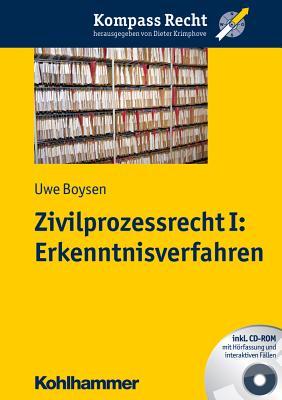 Zivilprozessrecht I: Erkenntnisverfahren - Boysen, Uwe