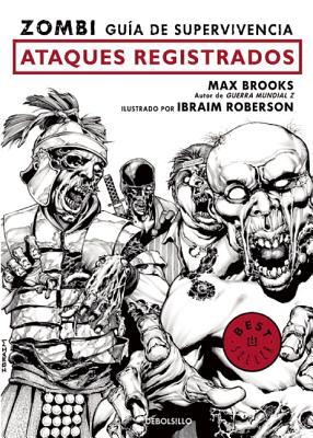 Zombi. Guía de Supervivencia: Ataques Registrados / The Zombie Survival Guide: Recorded Attacks - Brooks, Max