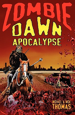 Zombie Dawn Apocalypse - Thomas, Michael G., and Thomas, Nick S.