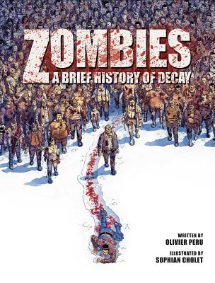 Zombies: A Brief History Of Decay - Peru, Olivier