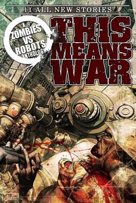 Zombies Vs Robots: This Means War! - Collins, Nancy A, and Moore, James a, and Grant, Brea