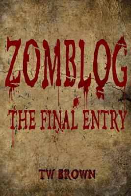 Zomblog: The Final Entry - Brown, Tw