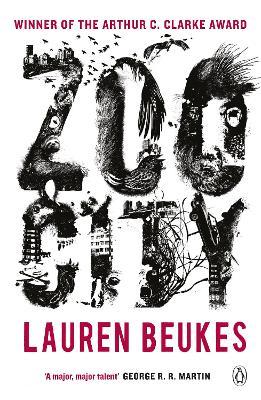 Zoo City: The gripping and original WINNER of the 2011 Arthur C Clarke award - Beukes, Lauren